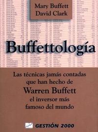 Libro BUFFETTOLOGIA: LAS TECNICAS JAMAS CONTADAS QUE HAN HECHO DE WARREN BUFFET EL INVERSOR MAS FAMOSO DEL MUNDO