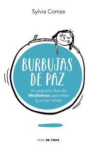 Libro BURBUJAS DE PAZ: PEQUEÑA LIBRO DE MINDFULNESS PARA NIÑOS