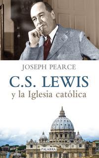 Libro C. S. LEWIS Y LA IGLESIA CATÓLICA