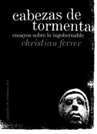 Libro CABEZAS DE TORMENTA: ENSAYOS SOBRE LO INGOBERNABLE