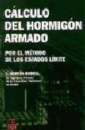 Libro CALCULO DEL HORMIGON ARMADO: POR METODO DE LOS ESTADOS LIMITE