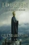 Libro CALENDARIO TOLKIEN 2008: LOS HIJOS DE HURIN