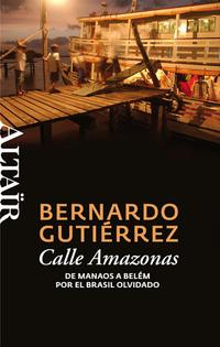 Libro CALLE AMAZONAS: DE MANAO A BELEM POR EL BRASIL OLVIDADO