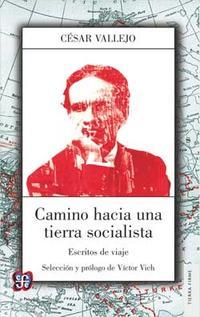 Libro CAMINO HACIA UNA TIERRA SOCIALISTA: ESCRITOS DE VIAJE