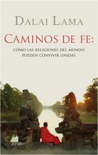 Libro CAMINOS DE FE: COMO LAS RELIGIONES DEL MUNDO PUEDEN CONVIVIR UNID AS