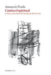 Libro CANTICO ESPIRITUAL Y OTRAS CANCIONES DE SAN JUAN DE LA CRUZ
