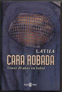 Libro CARA ROBADA: TENER 20 AÑOS EN KABUL