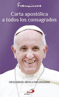 Libro CARTA APOSTOLICA A TODOS LOS CONSAGRADOS: CON OCASION DEL AÑO DE LA VIDA CONSAGRADA
