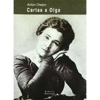 Libro CARTAS A OLGA: CORRESPONDECIA CHEJOV- OLGA KNIPPER