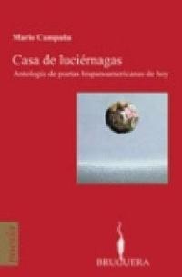 Libro CASA DE LUCIERNAGAS: ANTOLOGIA DE POETAS HISPANOAMERICANAS DE HOY