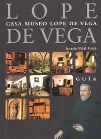 Libro CASA MUSEO LOPE DE VEGA: GUIA