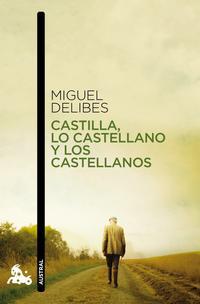 Libro CASTILLA, LO CASTELLANO  Y LOS CASTELLANOS