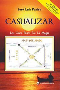 Libro CASUALIZAR: LOS ONCE PASOS DE LA MAGIA