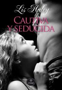 Libro CAUTIVA Y SEDUCIDA