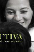 Libro CAUTIVA: TESTIMONIO DE UN SECUESTRO