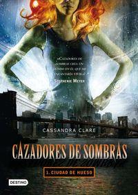 Libro CIUDAD DE HUESO (CAZADORES DE SOMBRAS #1)