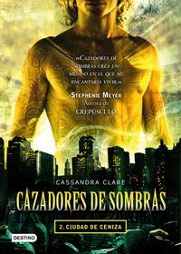Libro CIUDAD DE CENIZA (CAZADORES DE SOMBRAS #2)