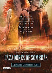 Libro CIUDAD DE LOS ÁNGELES CAÍDOS (CAZADORES DE SOMBRAS #4)