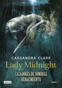 Libro CAZADORES DE SOMBRAS: RENACIMIENTO. LADY MIDNIGHT