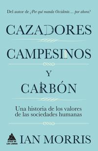 Libro CAZADORES, CAMPESINOS Y CARBON: UNA HISTORIA DE LA CULTURA HUMANA