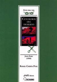 Libro CENTAUROS DEL DESIERTO: JOHN FORD. GUIA PARA VER