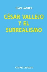 Libro CESAR VALLEJO Y EL SURREALISMO