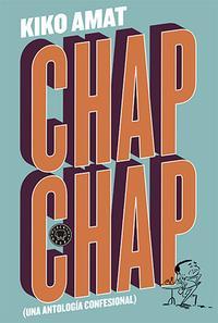 Libro CHAP CHAP: UNA ANTOLOGIA CONFESIONAL