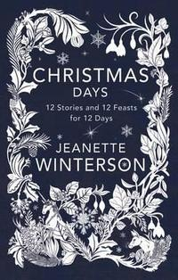 Libro CHRISTMAS DAYS: 12 STORIES AND 12 RECIPES FOR 12 D