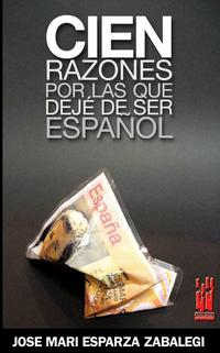 Libro CIEN RAZONES POR LAS QUE DEJE DE SER ESPAÑOL