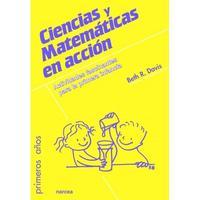 Libro CIENCIAS Y MATEMATICAS EN ACCION: ACTIVIDADES FASCINANTES PARA LA PRIMERA INFANCIA
