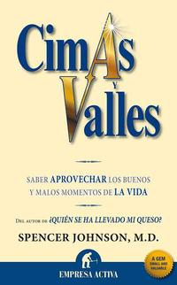 Libro CIMAS Y VALLES: SABER APROVECHAR LOS BUENOS Y MALOS MOMENTOS DE LA VIDA