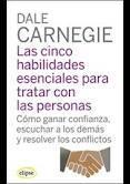 Libro CINCO HABILIDADES ESENCIALES PARA TRATAR: COMO GANAR CONFIANZA, E SCUCHAR A LOS DEMAS Y RESOLVER