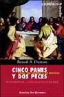 Libro CINCO PANES Y DOS PECES: JESUS, SUS COMIDAS Y LAS NUESTRAS