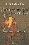 Libro CINCUENTA TESTIGOS DE CONFIANZA: LOS SANTOS EN NUESTRA VIDA