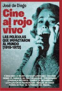Libro CINE AL ROJO VIVO: LAS PELICULAS QUE IMPACTARON AL MUNDO