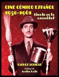Libro CINE CÓMICO ESPAÑOL 1950-1961