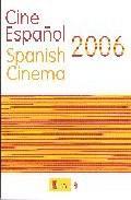 Libro CINE ESPAÑOL 2006: SPANISH CINEMA