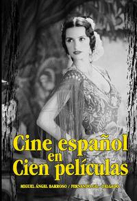 Libro CINE ESPAÑOL EN CIEN PELICULAS