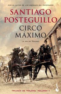 Libro CIRCO MÁXIMO (TRILOGÍA SOBRE TRAJANO #2)