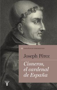 Libro CISNEROS, EL CARDENAL DE ESPAÑA