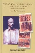 Libro CIUDAD REAL Y SU REGIMIENTO: LA REBELION ARTILLERA DE 1929 CONTRA PRIMO DE RIVERA