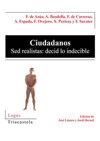 Libro CIUDADANOS. SED REALISTAS : DECID LO INDECIBLE