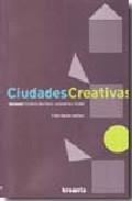 Libro CIUDADES CREATIVAS VOL 1: CULTURA, TERRITORIO, ECONOMIA Y CIUDAD