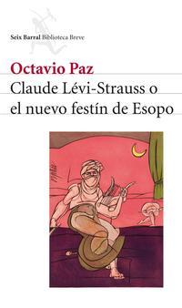 Libro CLAUDE LEVI-STRAUSS O EL NUEVO FESTIN DE ESOPO