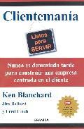 Libro CLIENTEMANIA: LISTOS PARA SERVIR