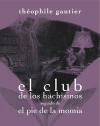 Libro CLUB DE LOS HACHISINOS SEGUIDO DE EL PIE DE LA MOMIA