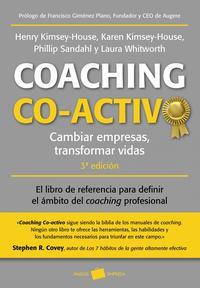 Libro COACHING CO-ACTIVO: CAMBIAR EMPRESAS. TRANSFORMAR VIDAS