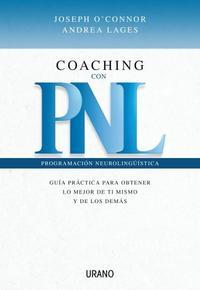 Libro COACHING CON PNL: GUIA PRACTICA PARA OBTENER LO MEJOR DE TI MISMO Y DE LOS DEMAS