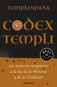 Libro CODEX TEMPLI: LOS MISTERIOS TEMPLARIOS A LA LUZ DE LA HISTORIA Y DE LA TRADICCION