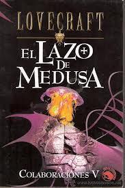 Libro COLABORACIONES V: EL LAZO DE MEDUSA; EL HOMBRE DE PIEDRA; COSMOS EN COLAPSO